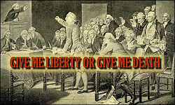 Give Me Liberty, or Give Me Death! Essay